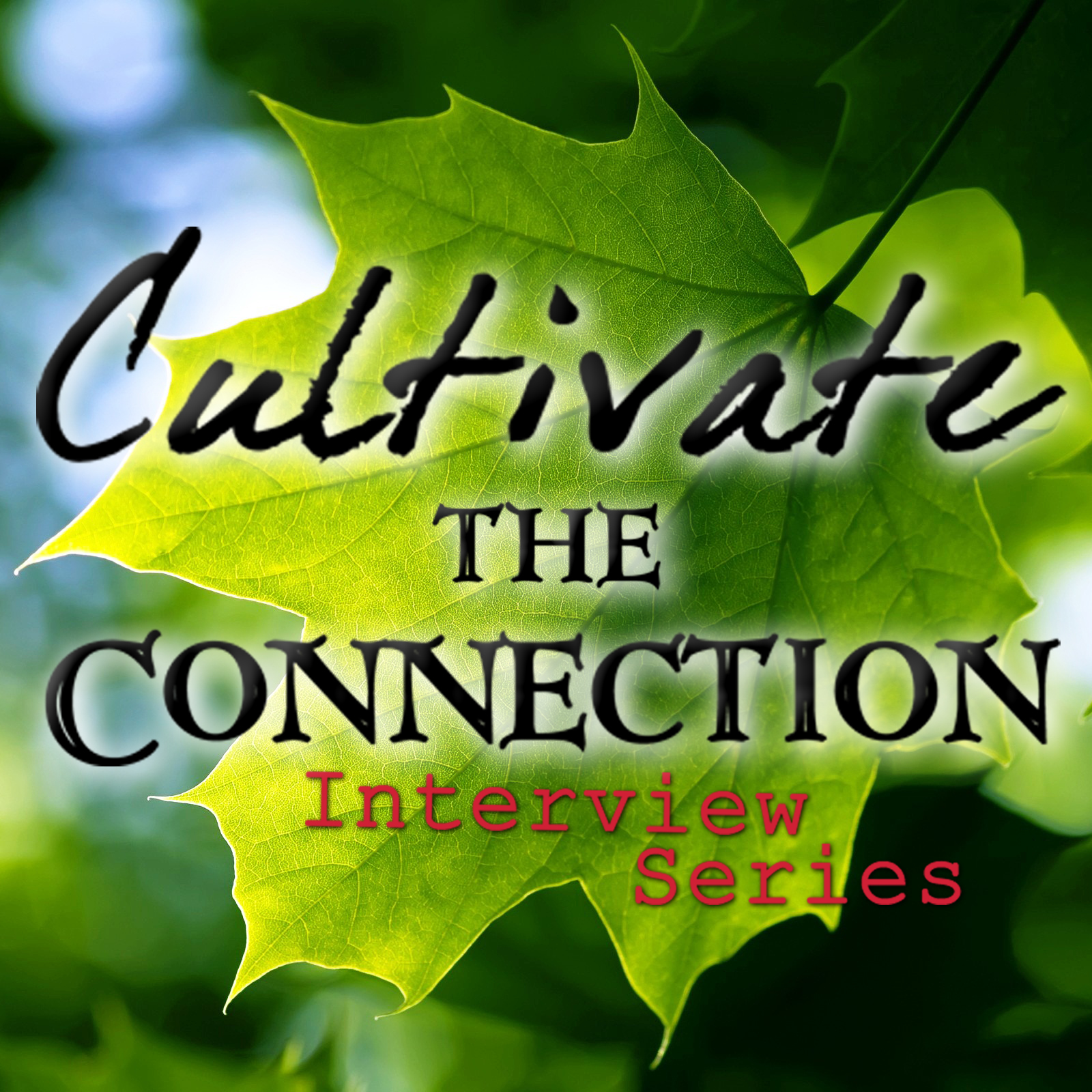 Cultivate the Connection